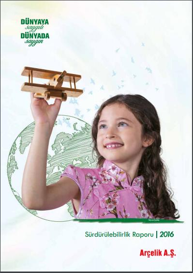Arçelik A.Ş Sürdürülebilirlik Raporu 2016