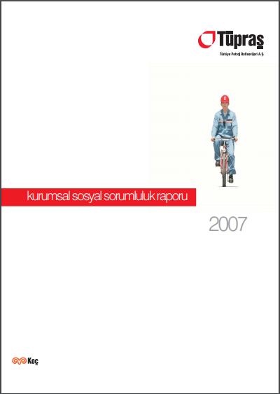 Tüpraş Kurumsal Sorumluluk Raporu 2007